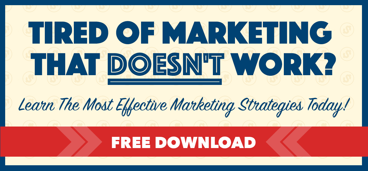 Tired of Marketing That Doesn't Work? - Click Here to Learn More