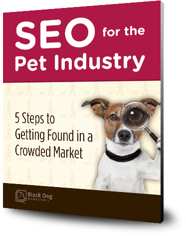 SEO for the Pet Industry - 5 Steps to Getting Found in a Crowded Market